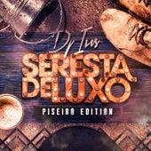 Seresta de Luxo: Piseiro Edition de Dj Ivis