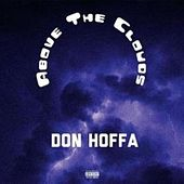 Above The Clouds by Dondatta Hoffa