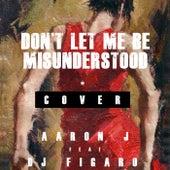 Don't Let Me Be Misunderstood von DJ Figaro