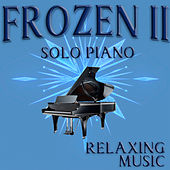 Frozen 2 Soundtrack (Solo Piano) by Relaxing Music (1)