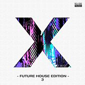 Xcellence of Music - Future House Edition, Vol. 3 by Various Artists
