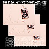 The Elegance of Electronic Music - Dance Edition #2 von Various Artists