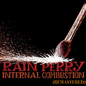 Internal Combustion (Remastered) van Rain Perry