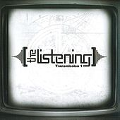 Transmission 1 EP by The Listening