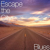 Escape the City Blues de Various Artists