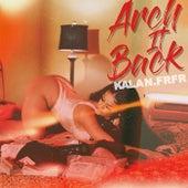 Arch It Back by Kalan.Frfr