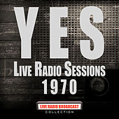 Live Radio Sessions 1970 (Live) von Yes