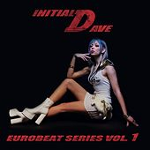 Initial Dave Eurobeat Series, Vol. 1 by Various Artists