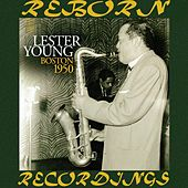 Boston 1950, The Unissued Recordings  (HD Remastered) de Lester Young