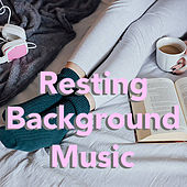Resting Background Music de Various Artists