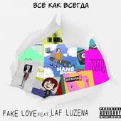 Все как всегда de Fake Love
