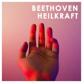 Beethoven: Heilkraft de Various Artists