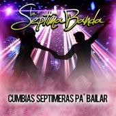 Cumbias Septimeras Pa'bailar by La Septima Banda