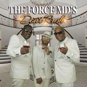 Don't Rush de Force M.D.'s