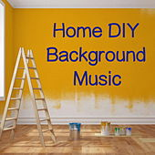 Home DIY Background Mix by Various Artists