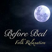 Before Bed Folk Relaxation von Various Artists