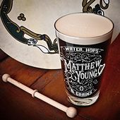 Water, Hops, and Grains von Matthew Young