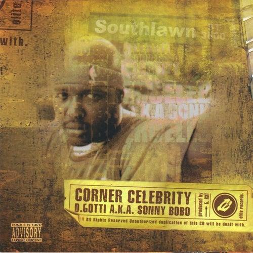 Corner Celebrity by D-Gotti