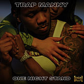 One Night Stand by Trap Manny