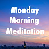 Monday Morning Meditation by Various Artists