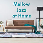 Mellow Jazz at Home by Various Artists