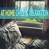 At Home Chill & Relaxation by Various Artists