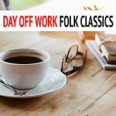 Day Off Work Folk Classics de Various Artists