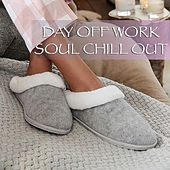 Day Off Work Soul Chill Out de Various Artists