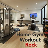 Home Gym Workout Rock by Various Artists