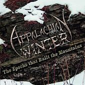 The Epochs That Built the Mountains by Appalachian Winter