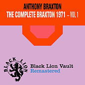 The Complete Braxton 1971 - Vol. 1 by Anthony Braxton