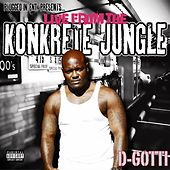 Live From The Konkrete Jungle by D-Gotti