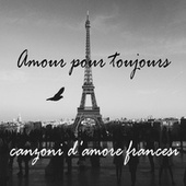 canzoni francesi - amore pour toujours di Various Artists