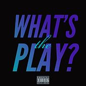 What's The Play? by Njc