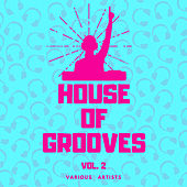 House Of Grooves, Vol. 2 by Various Artists