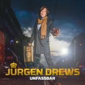 Unfassbar von Jürgen Drews