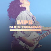 MPB Mais Tocadas by Various Artists