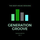Generation Groove, Vol. 3 (The Deep-House Sessions) de Various Artists
