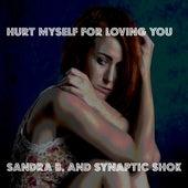 Hurt Myself For Loving You de Sandra B