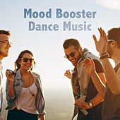 Mood Booster Dance Music von Various Artists