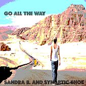 Go All The Way by Sandra B