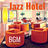 Jazz Hotel: BGM for Dinner by Various Artists