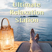 Ultimate Relaxation Station by Various Artists