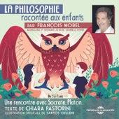 La philosophie racontée aux enfants par François Morel de François Morel