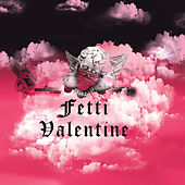 Fetti Valentine by Various Artists