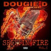 Spittin' fire, Vol. 1 de Dougie D