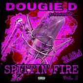 Spittin' fire, Vol. 1 (S.L.a.B.Ed) de Dougie D