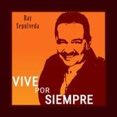 Vive por Siempre de Ray Sepulveda