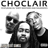 Suave Dirt Dawgs by Choclair