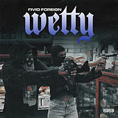 Wetty by Fivio Foreign